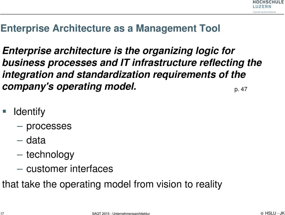 standardization requirements of the company's operating model. p.