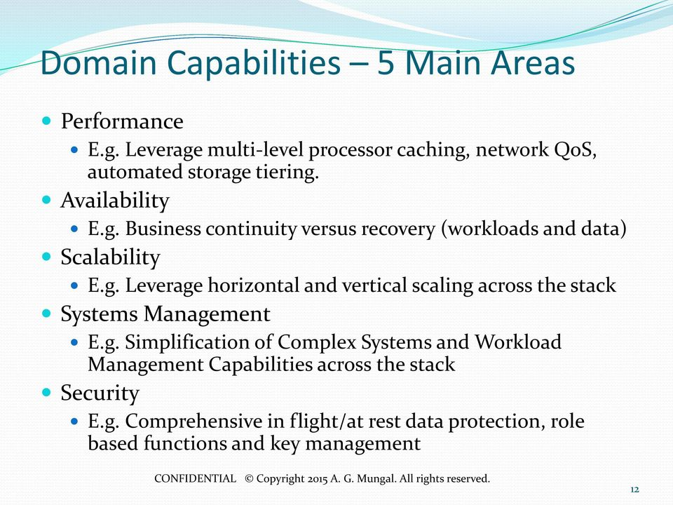 g. Leverage horizontal and vertical scaling across the stack Systems Management E.g. Simplification of Complex Systems and Workload Management Capabilities across the stack Security E.