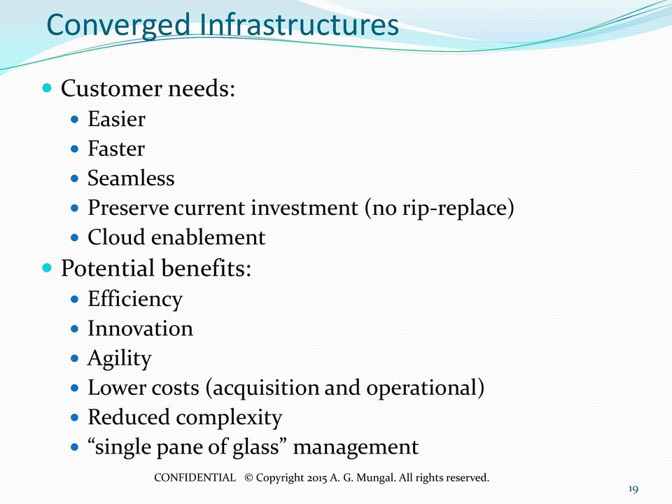 Potential benefits: Efficiency Innovation Agility Lower costs