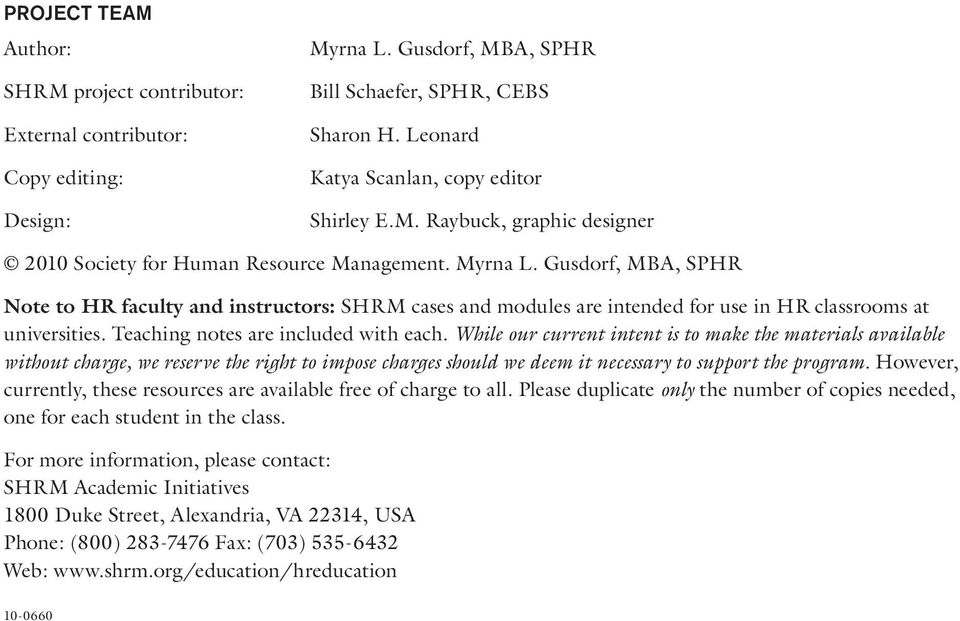 Gusdorf, MBA, SPHR Note to HR faculty and instructors: SHRM cases and modules are intended for use in HR classrooms at universities. Teaching notes are included with each.