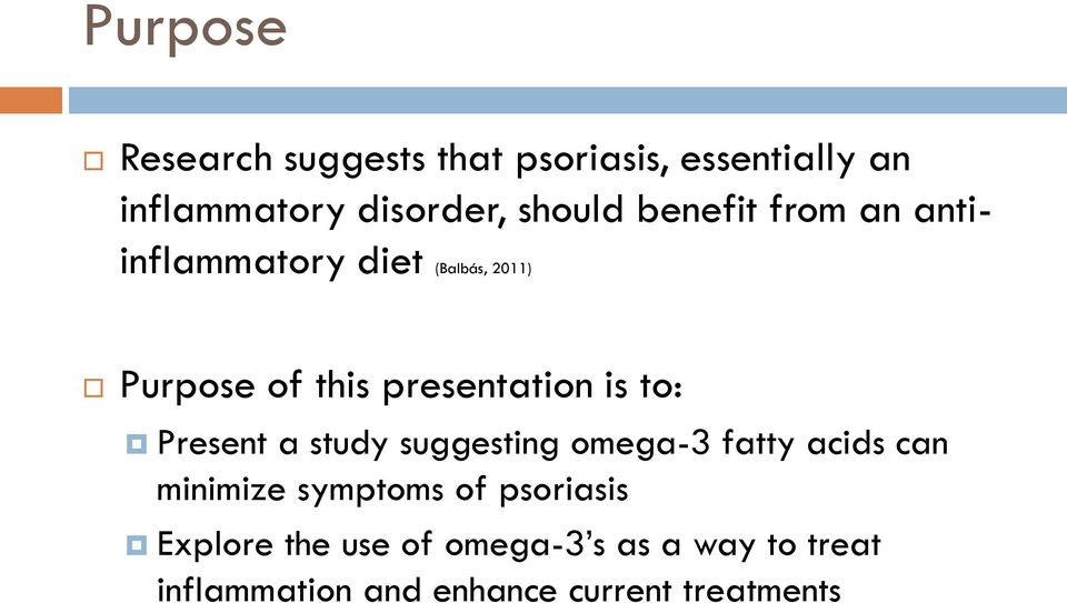 to: Present a study suggesting omega-3 fatty acids can minimize symptoms of psoriasis