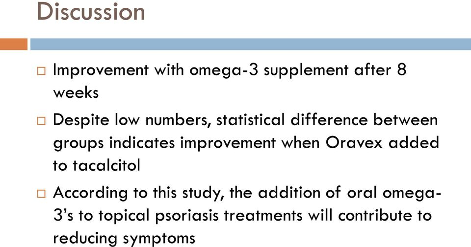 Oravex added to tacalcitol According to this study, the addition of oral