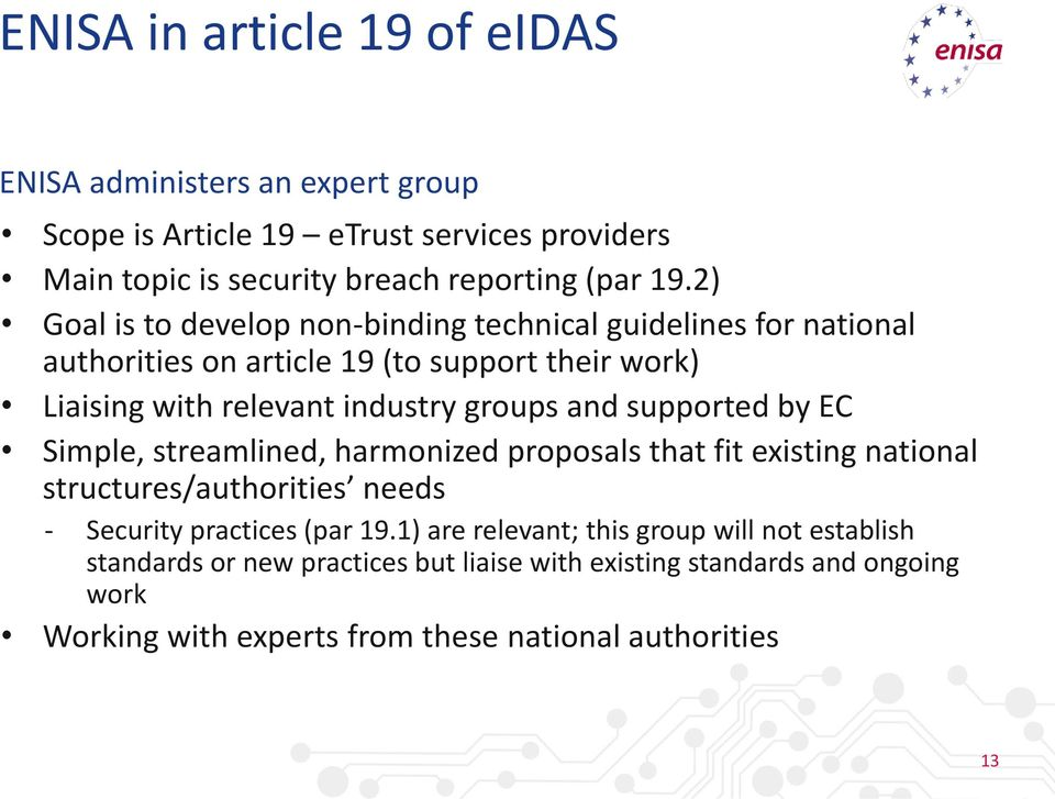 supported by EC Simple, streamlined, harmonized proposals that fit existing national structures/authorities needs - Security practices (par 19.