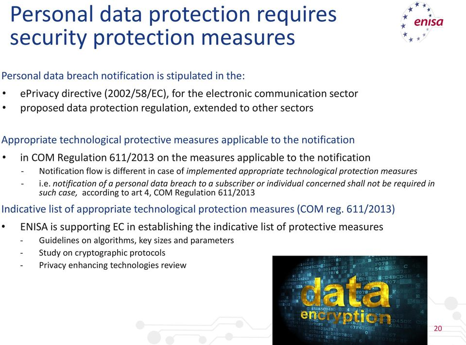 the notification - Notification flow is different in case of implemented appropriate technological protection measures - i.e. notification of a personal data breach to a subscriber or individual