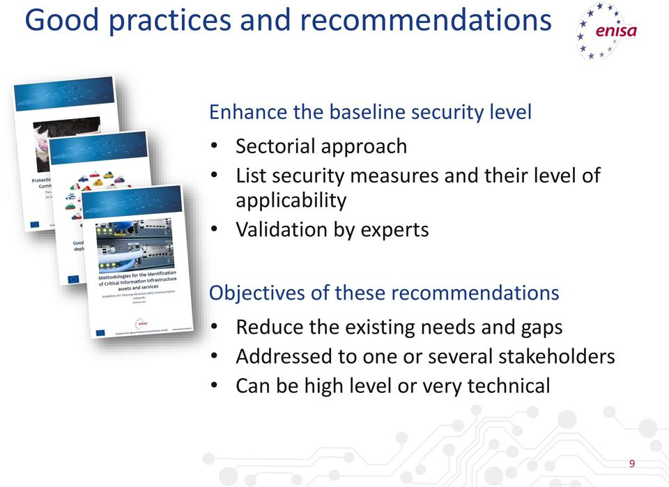 Validation by experts Objectives of these recommendations Reduce the existing