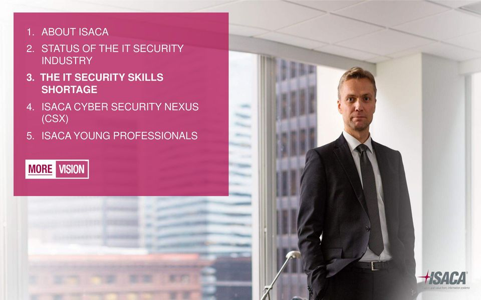 THE IT SECURITY SKILLS SHORTAGE 4.
