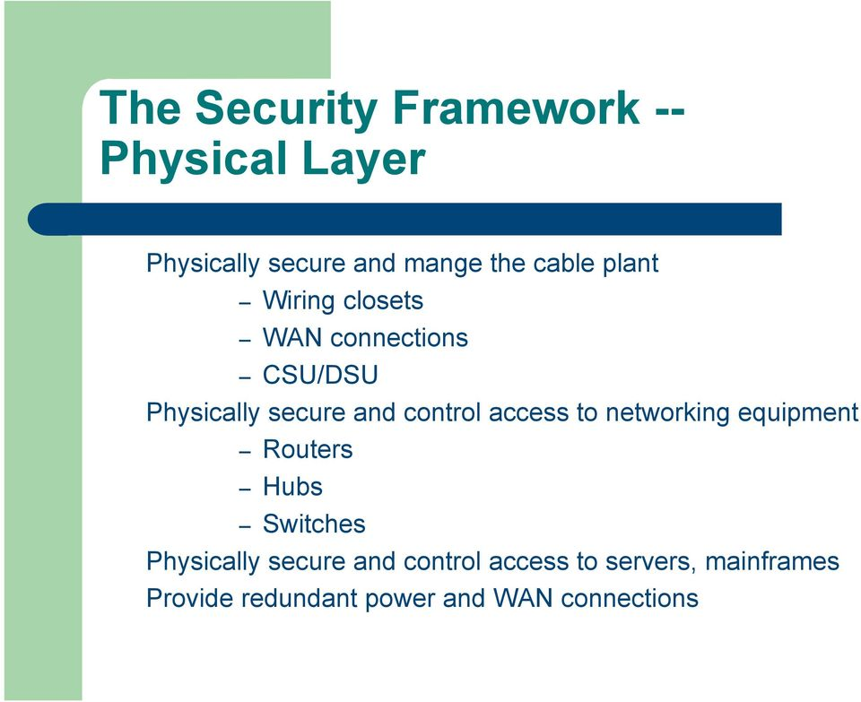 control access to networking equipment Routers Hubs Switches Physically