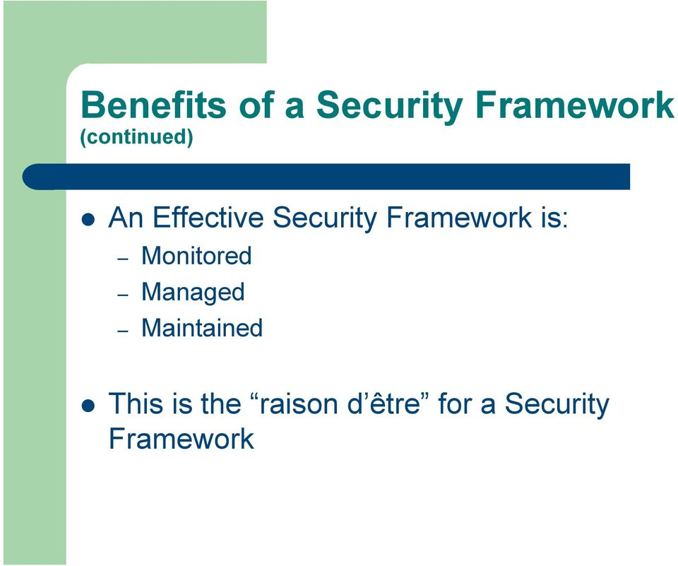 Framework is: Monitored Managed