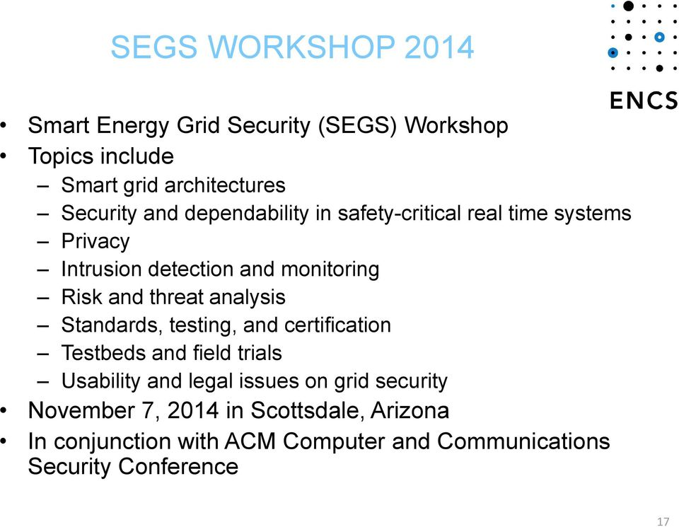 analysis Standards, testing, and certification Testbeds and field trials Usability and legal issues on grid