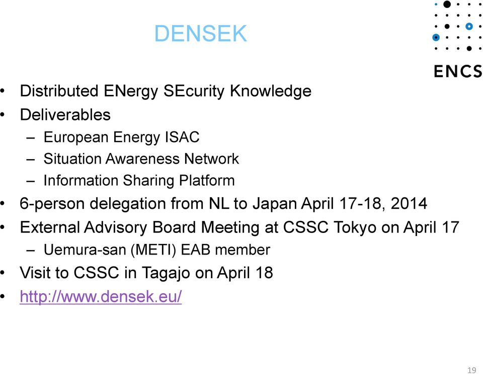 to Japan April 17-18, 2014 External Advisory Board Meeting at CSSC Tokyo on April 17