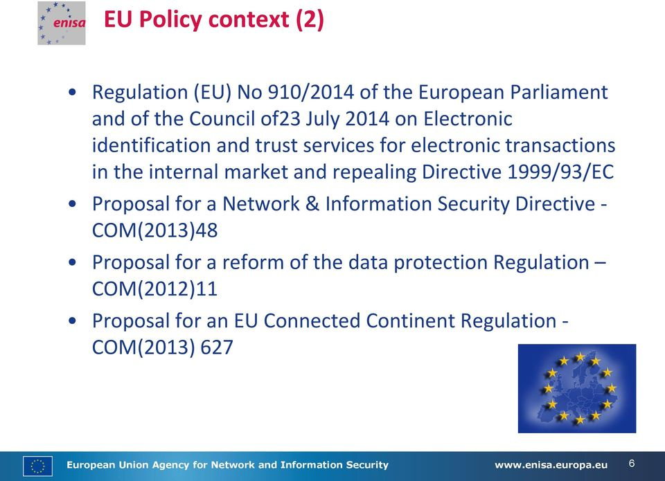a Network & Information Security Directive - COM(2013)48 Proposal for a reform of the data protection Regulation COM(2012)11