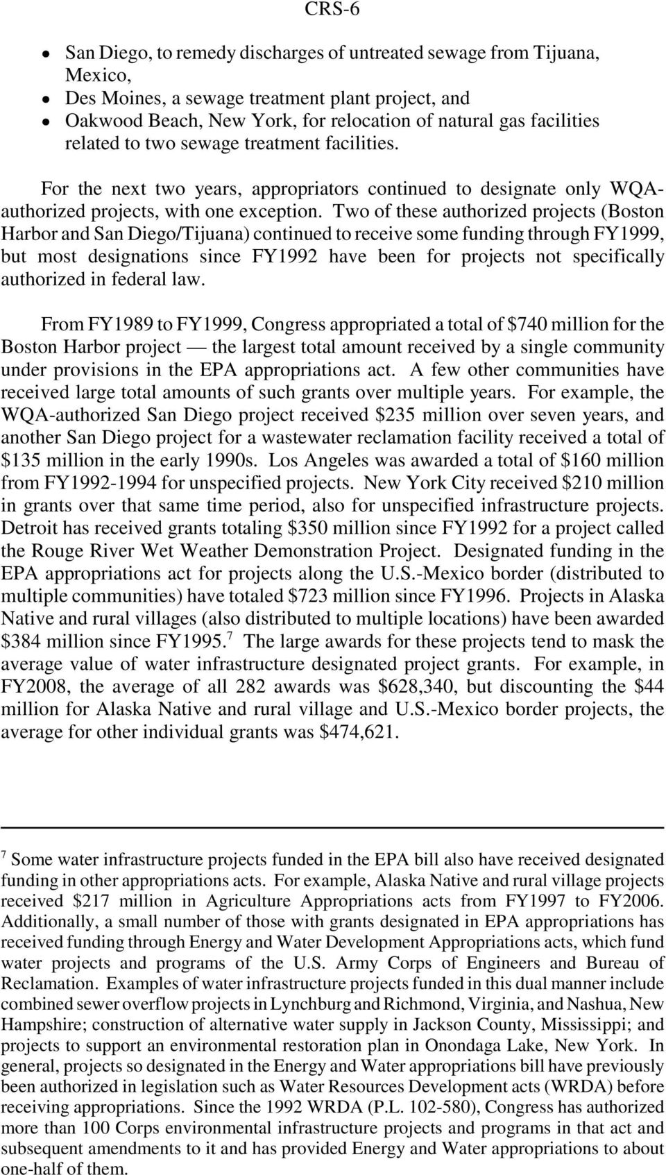 For the next two years, appropriators continued to designate only WQAauthorized projects, with one exception.