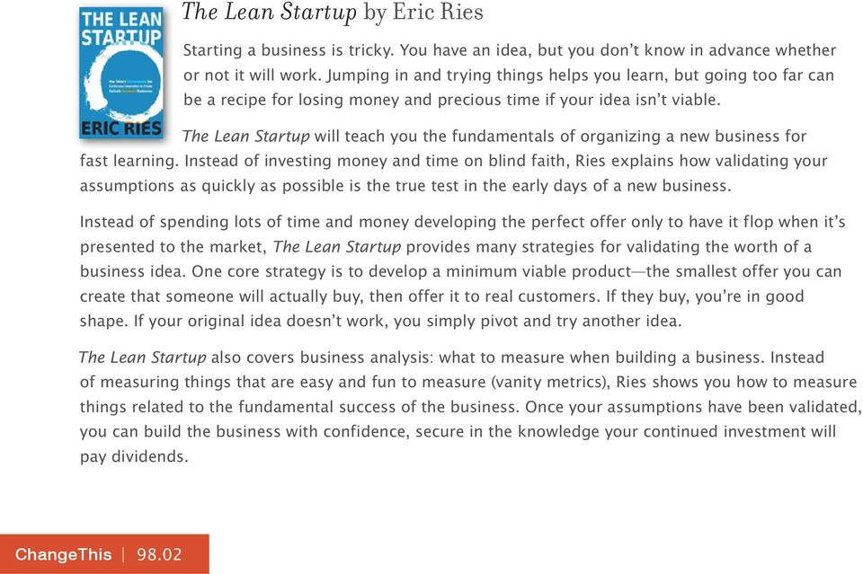 The Lean Startup will teach you the fundamentals of organizing a new business for fast learning.