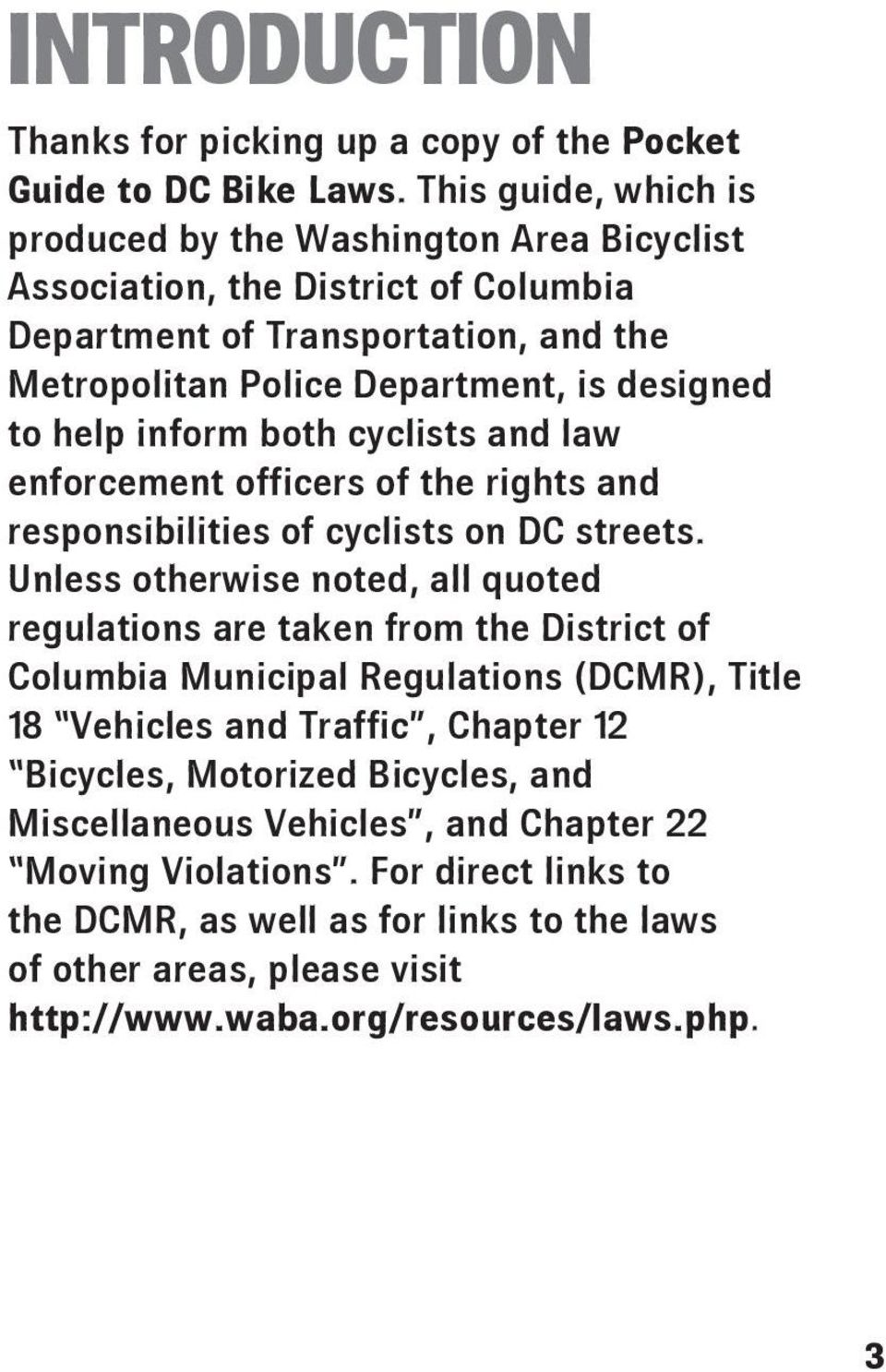 inform both cyclists and law enforcement officers of the rights and responsibilities of cyclists on DC streets.