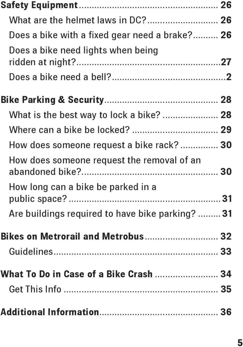 ... 29 How does someone request a bike rack?... 30 How does someone request the removal of an abandoned bike?... 30 How long can a bike be parked in a public space?
