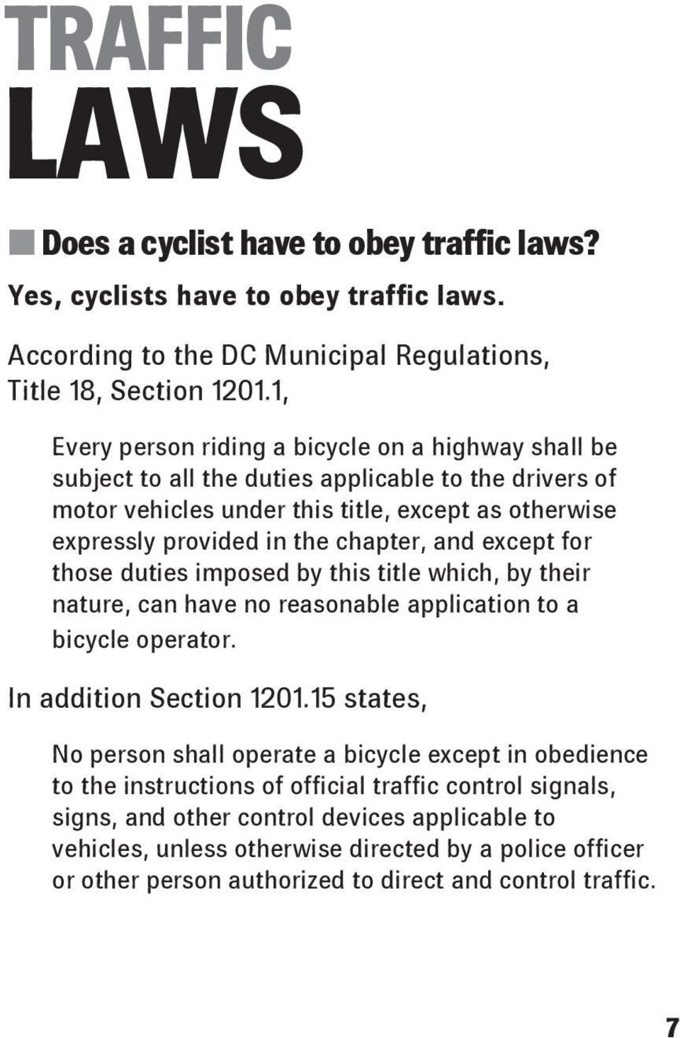 and except for those duties imposed by this title which, by their nature, can have no reasonable application to a bicycle operator. In addition Section 1201.