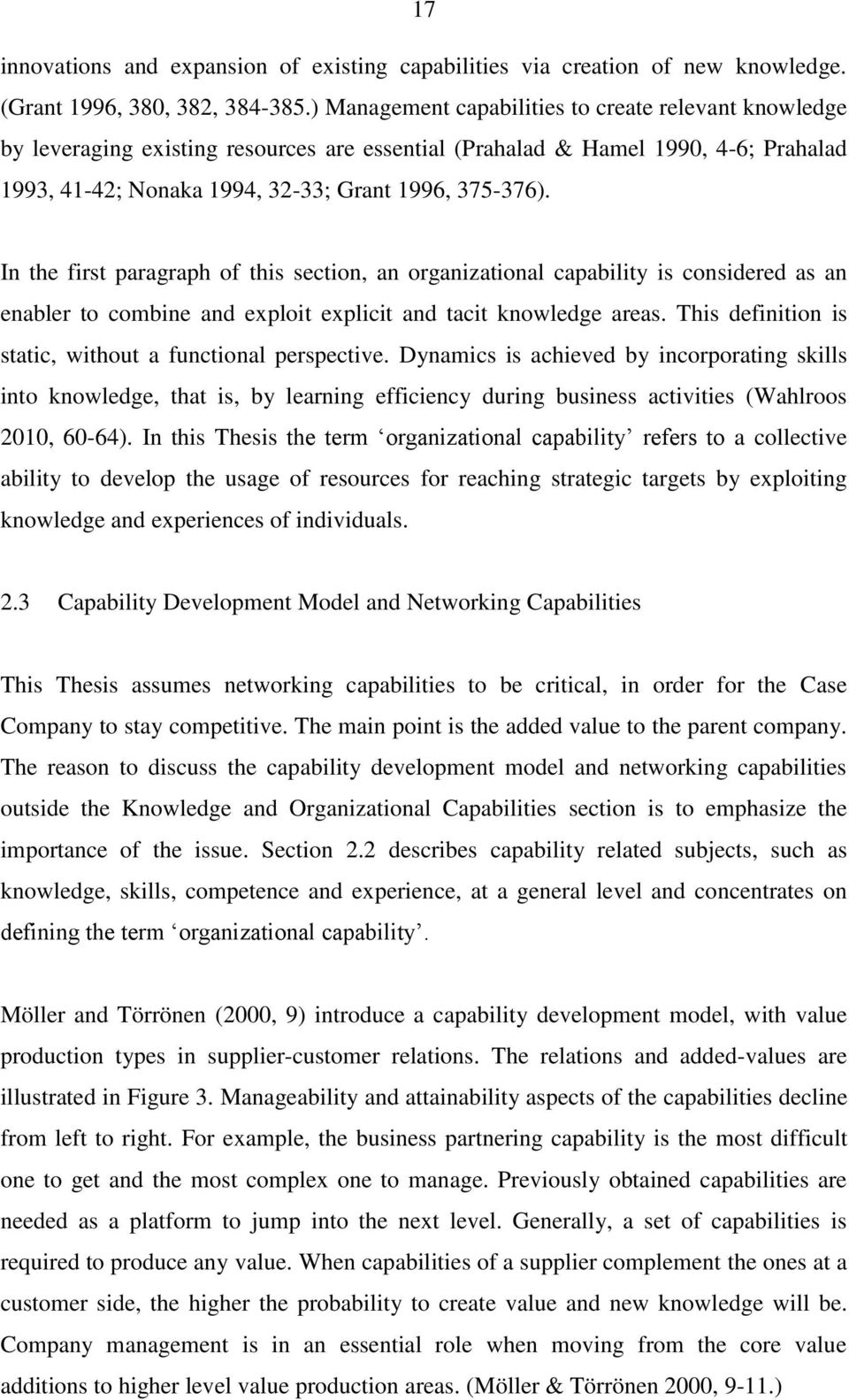 In the first paragraph of this section, an organizational capability is considered as an enabler to combine and exploit explicit and tacit knowledge areas.