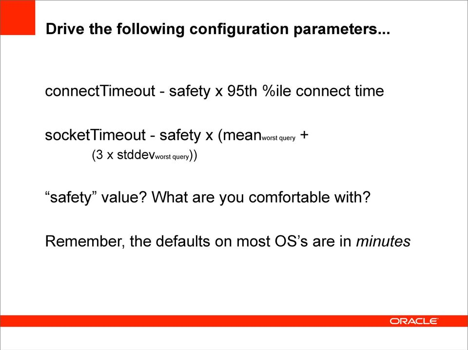 - safety x (meanworst query + (3 x stddevworst query)) safety