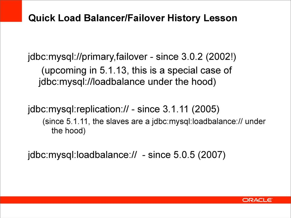 13, this is a special case of jdbc:mysql://loadbalance under the hood)