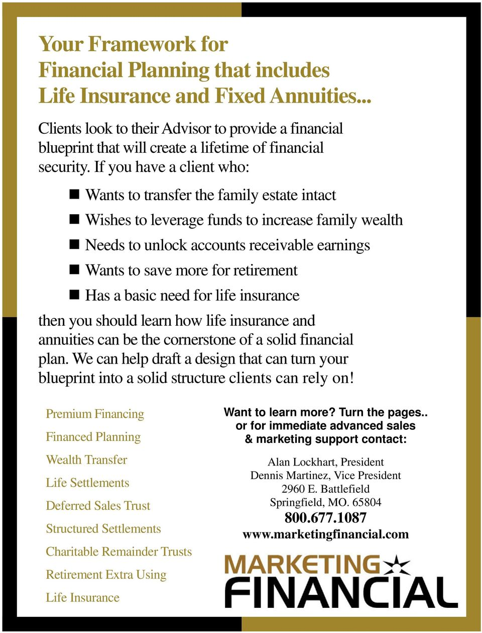 If you have a client who: Wants to transfer the family estate intact Wishes to leverage funds to increase family wealth Needs to unlock accounts receivable earnings Wants to save more for retirement