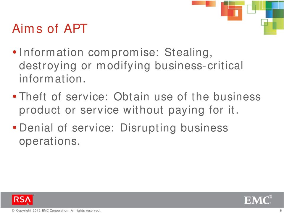 Theft of service: Obtain use of the business product or