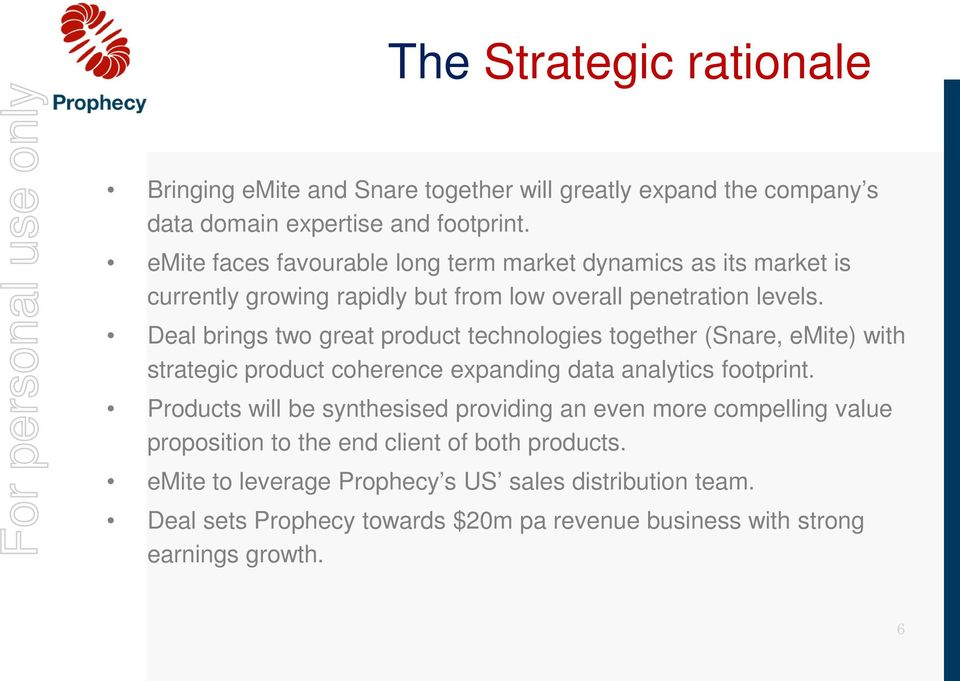 Deal brings two great product technologies together (Snare, emite) with strategic product coherence expanding data analytics footprint.