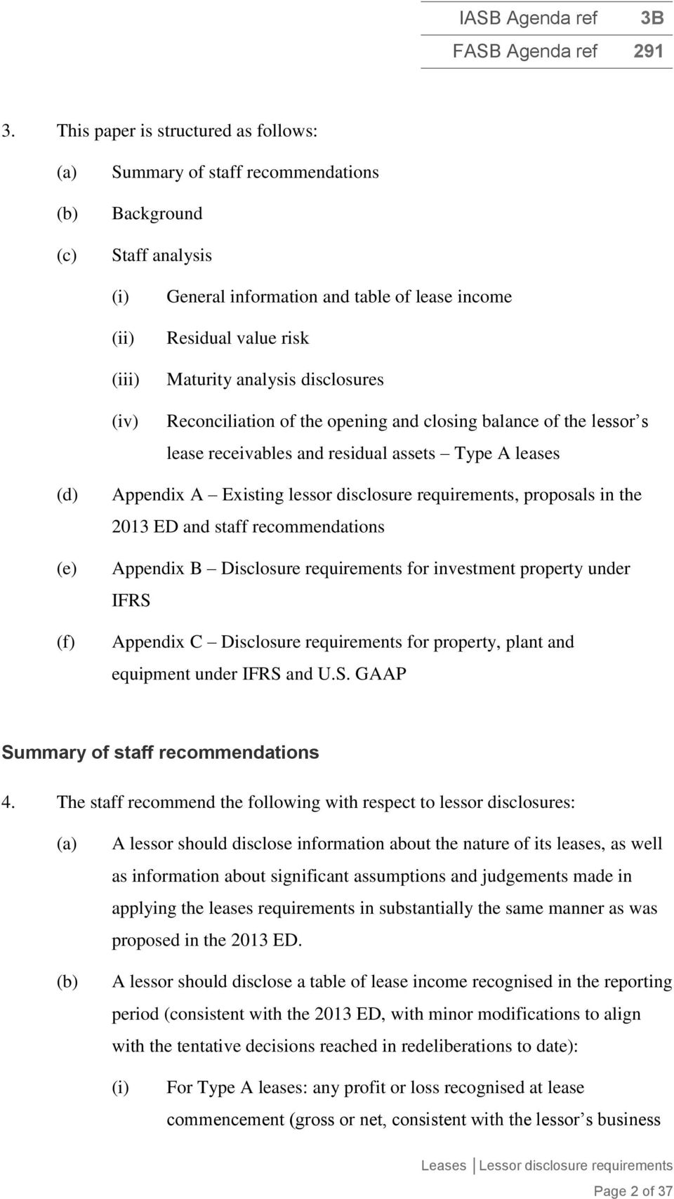 requirements, proposals in the 2013 ED and staff recommendations Appendix B Disclosure requirements for investment property under IFRS Appendix C Disclosure requirements for property, plant and