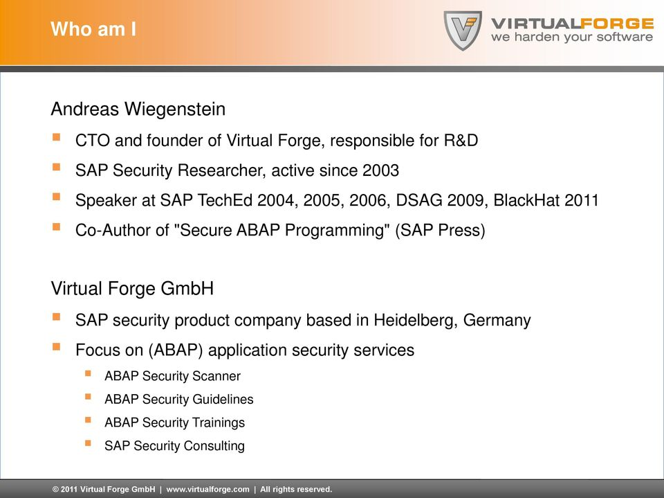 "ABAP Programming"" (SAP Press) Virtual Forge GmbH SAP security product company based in Heidelberg, Germany Focus on"