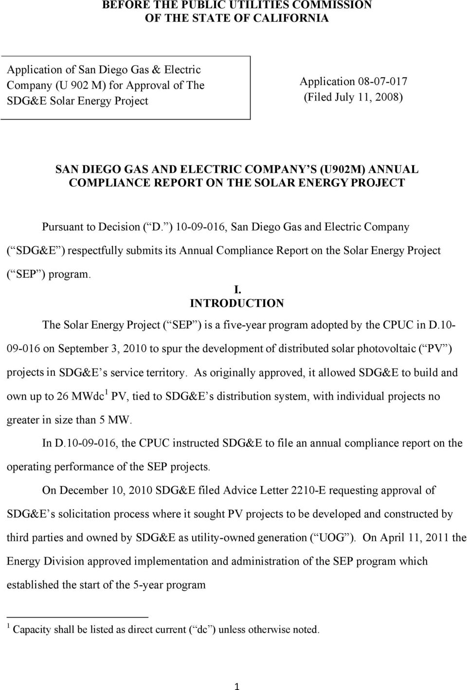 ) 10-09-016, San Diego Gas and Electric Company ( SDG&E ) respectfully submits its Annual Compliance Report on the Solar Energy Project ( SEP ) program. I.