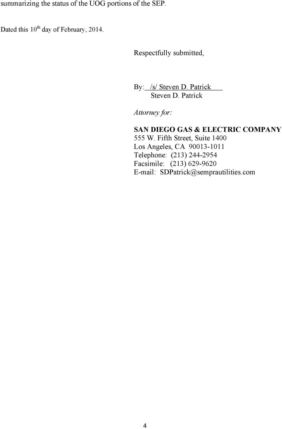 Patrick Steven D. Patrick Attorney for: SAN DIEGO GAS & ELECTRIC COMPANY 555 W.