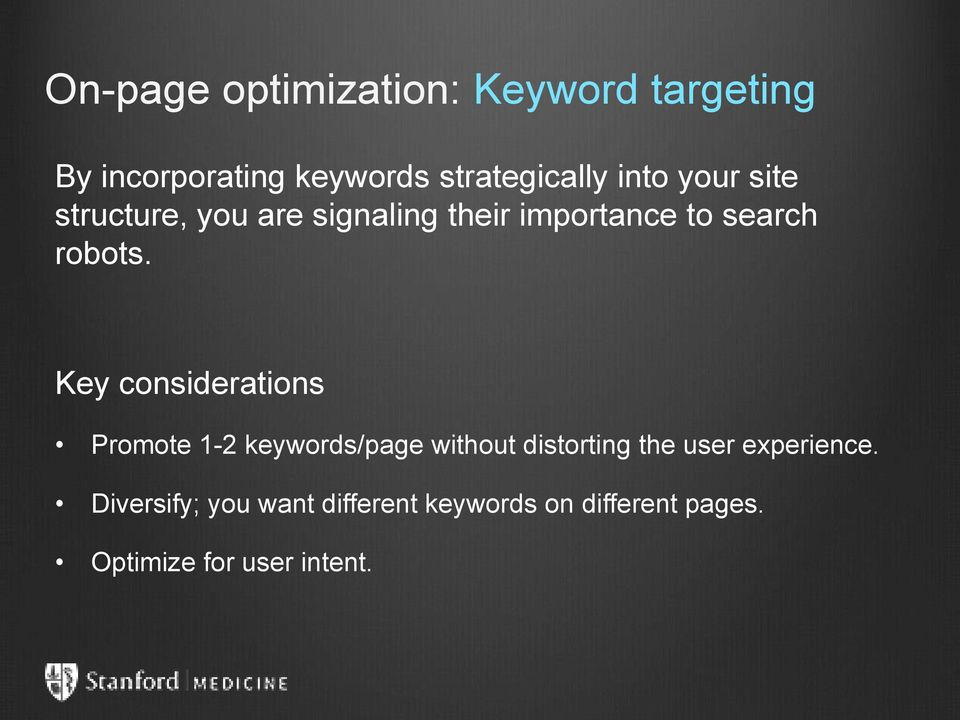 Key considerations Promote 1-2 keywords/page without distorting the user