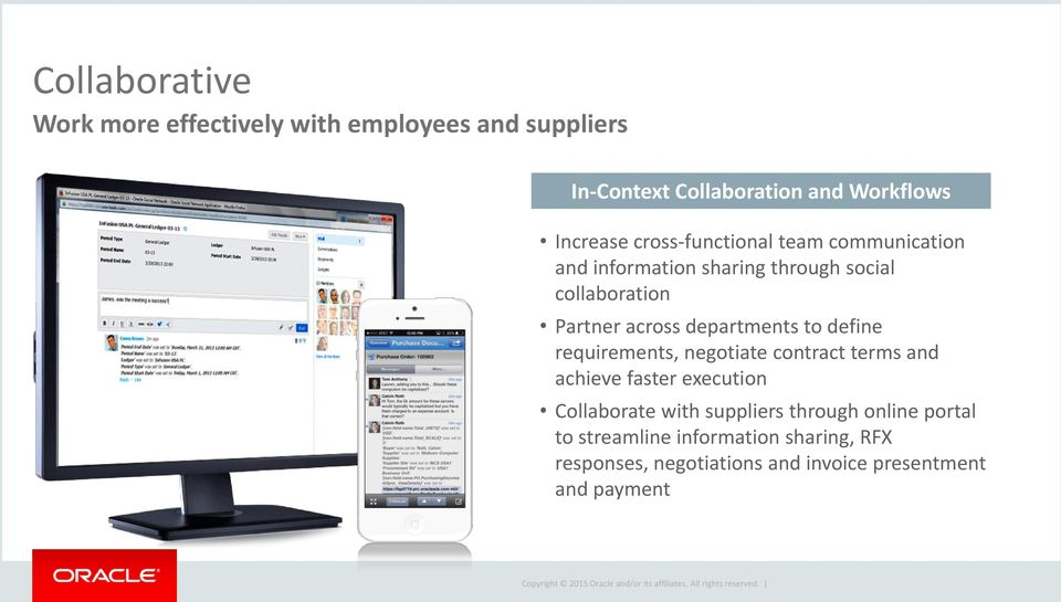 departments to define requirements, negotiate contract terms and achieve faster execution Collaborate with