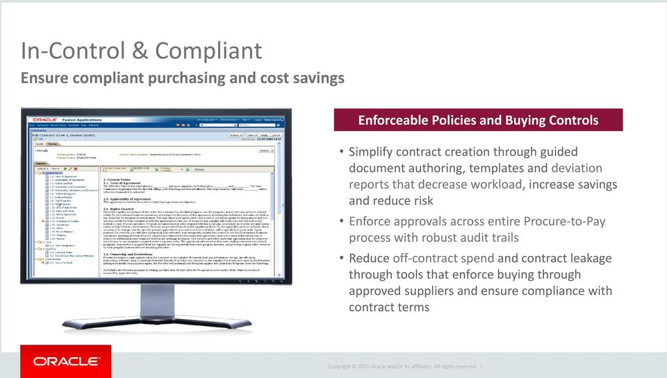 savings and reduce risk Enforce approvals across entire Procure-to-Pay process with robust audit trails Reduce