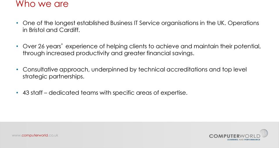 Over 26 years experience of helping clients to achieve and maintain their potential, through increased