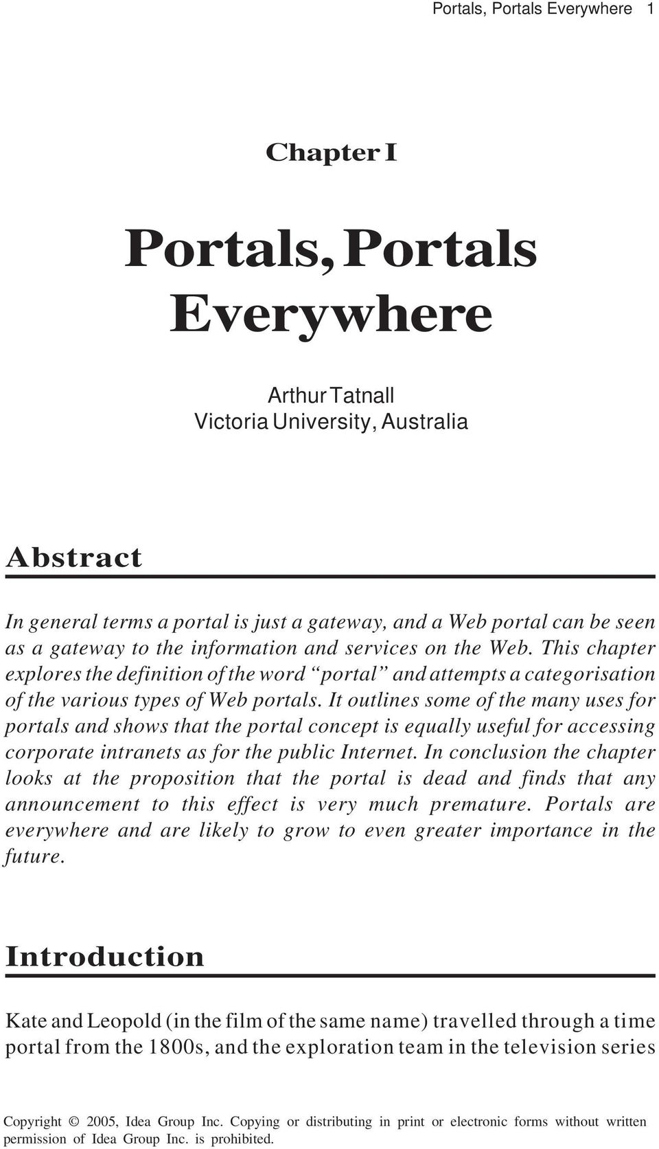 It outlines some of the many uses for portals and shows that the portal concept is equally useful for accessing corporate intranets as for the public Internet.