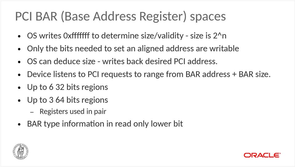 desired PCI address. Device listens to PCI requests to range from BAR address + BAR size.