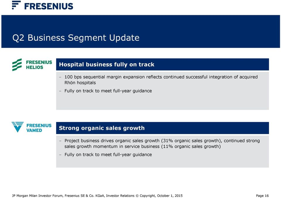 organic sales growth - Project business drives organic sales growth (31% organic sales growth), continued strong