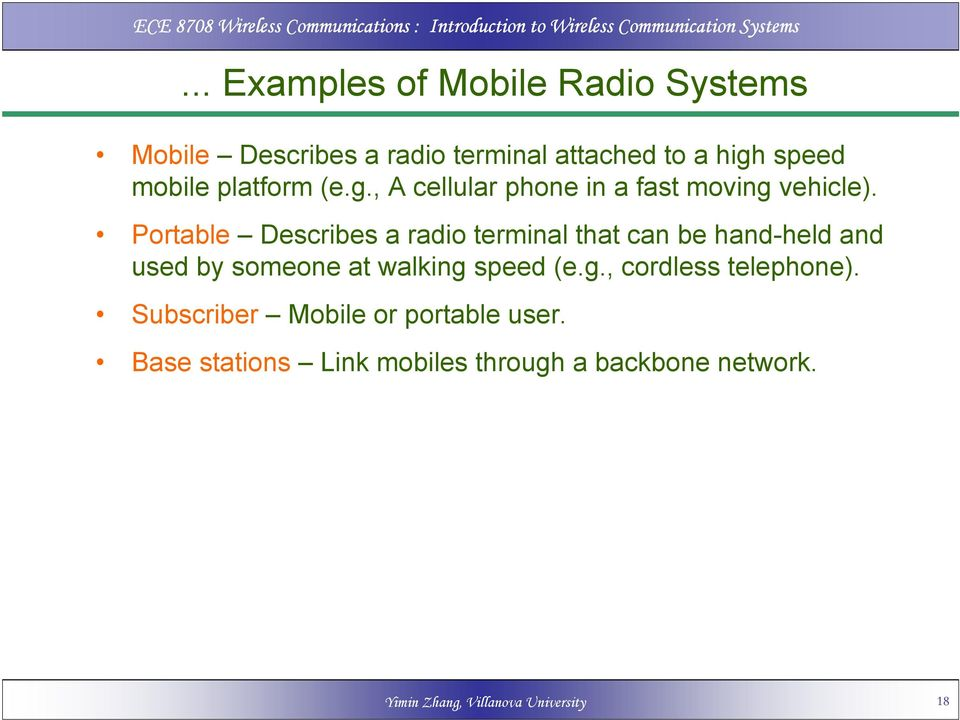 Portable Describes a radio terminal that can be hand-held and used by someone at walking