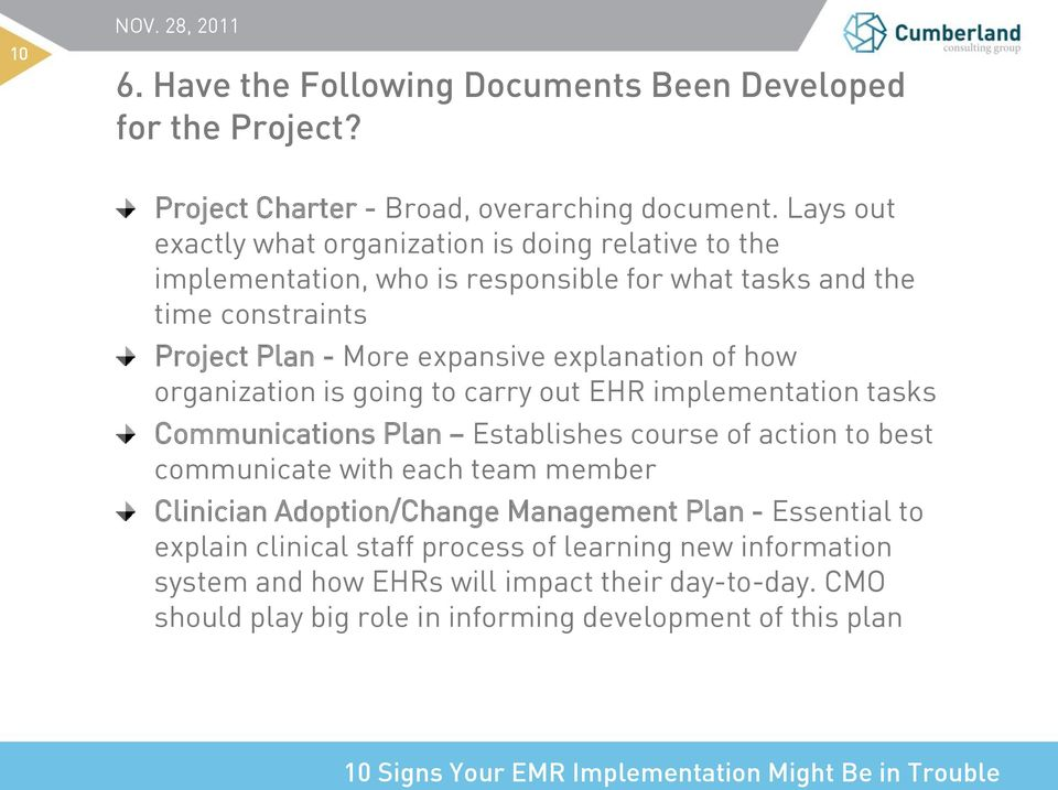 explanation of how organization is going to carry out EHR implementation tasks Communications Plan Establishes course of action to best communicate with each team member