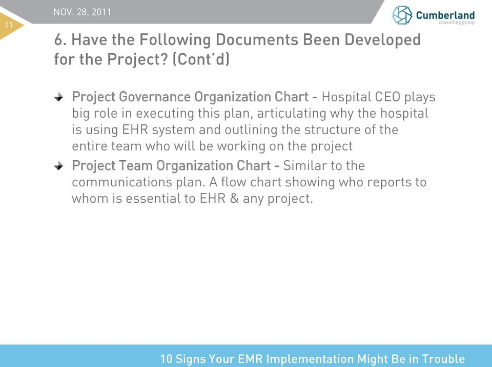 articulating why the hospital is using EHR system and outlining the structure of the entire team who will be