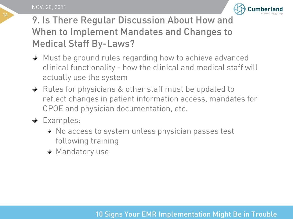 actually use the system Rules for physicians & other staff must be updated to reflect changes in patient information access,