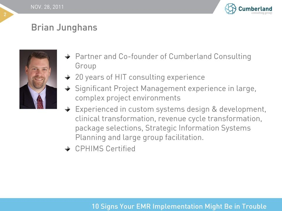 Experienced in custom systems design & development, clinical transformation, revenue cycle