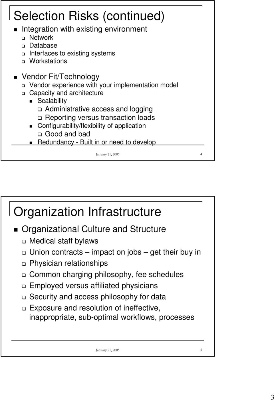 develop January 21, 2005 4 Organization Infrastructure Organizational Culture and Structure Medical staff bylaws Union contracts impact on jobs get their buy in Physician relationships Common