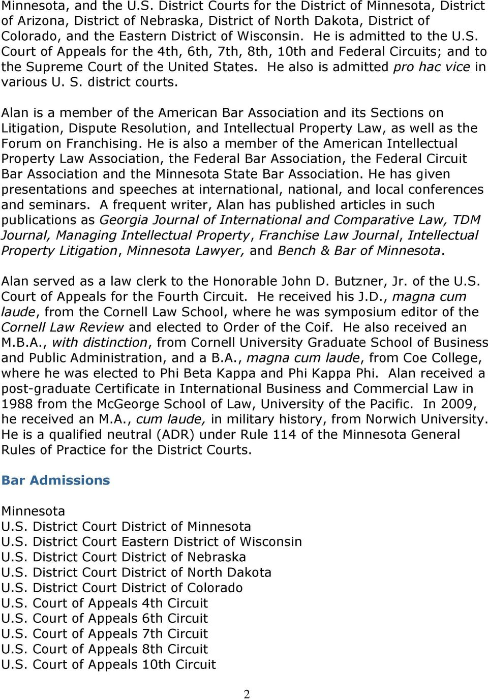 Alan is a member of the American Bar Association and its Sections on Litigation, Dispute Resolution, and Intellectual Property Law, as well as the Forum on Franchising.