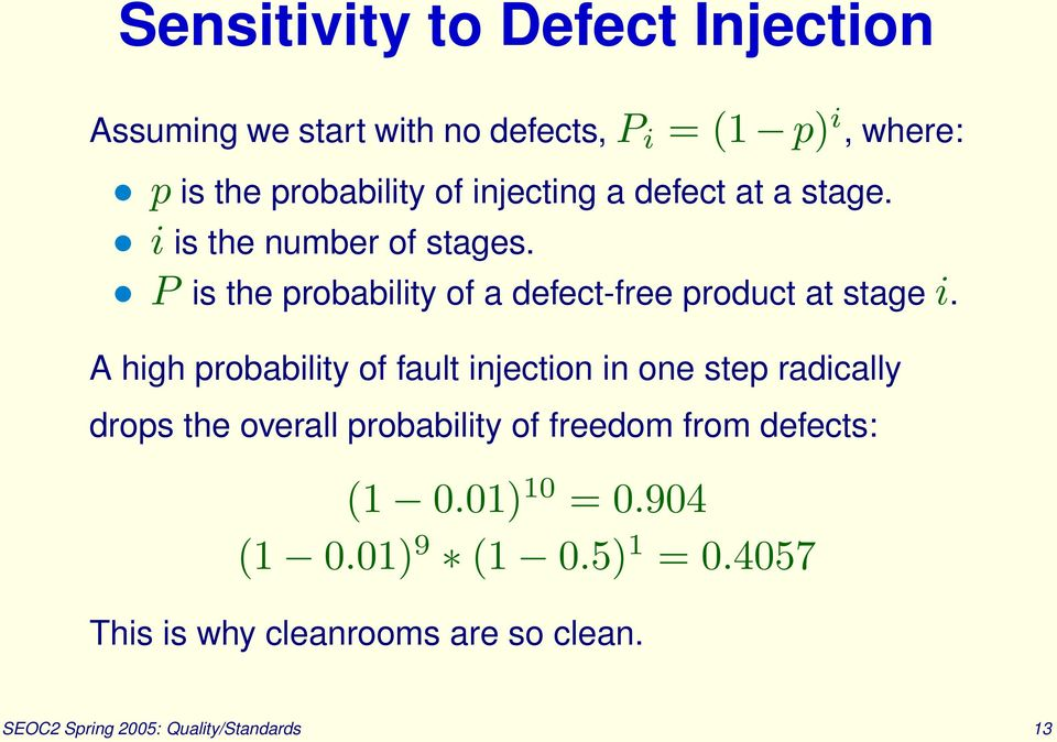 A high probability of fault injection in one step radically drops the overall probability of freedom from defects: (1