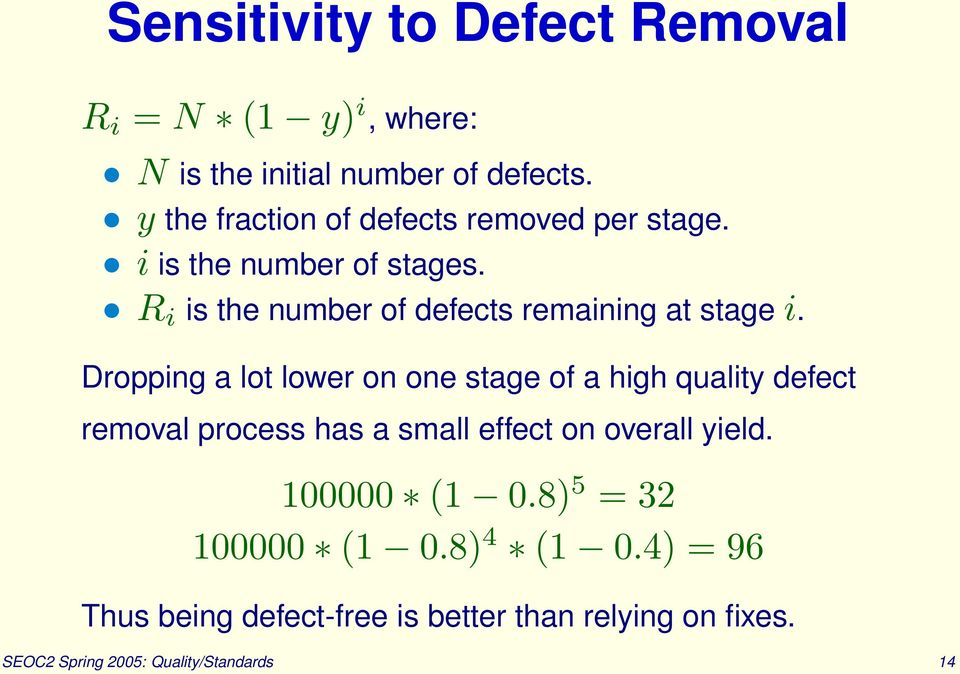 R i is the number of defects remaining at stage i.