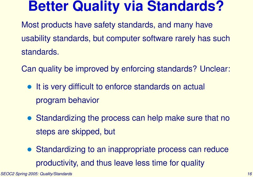 Can quality be improved by enforcing standards?