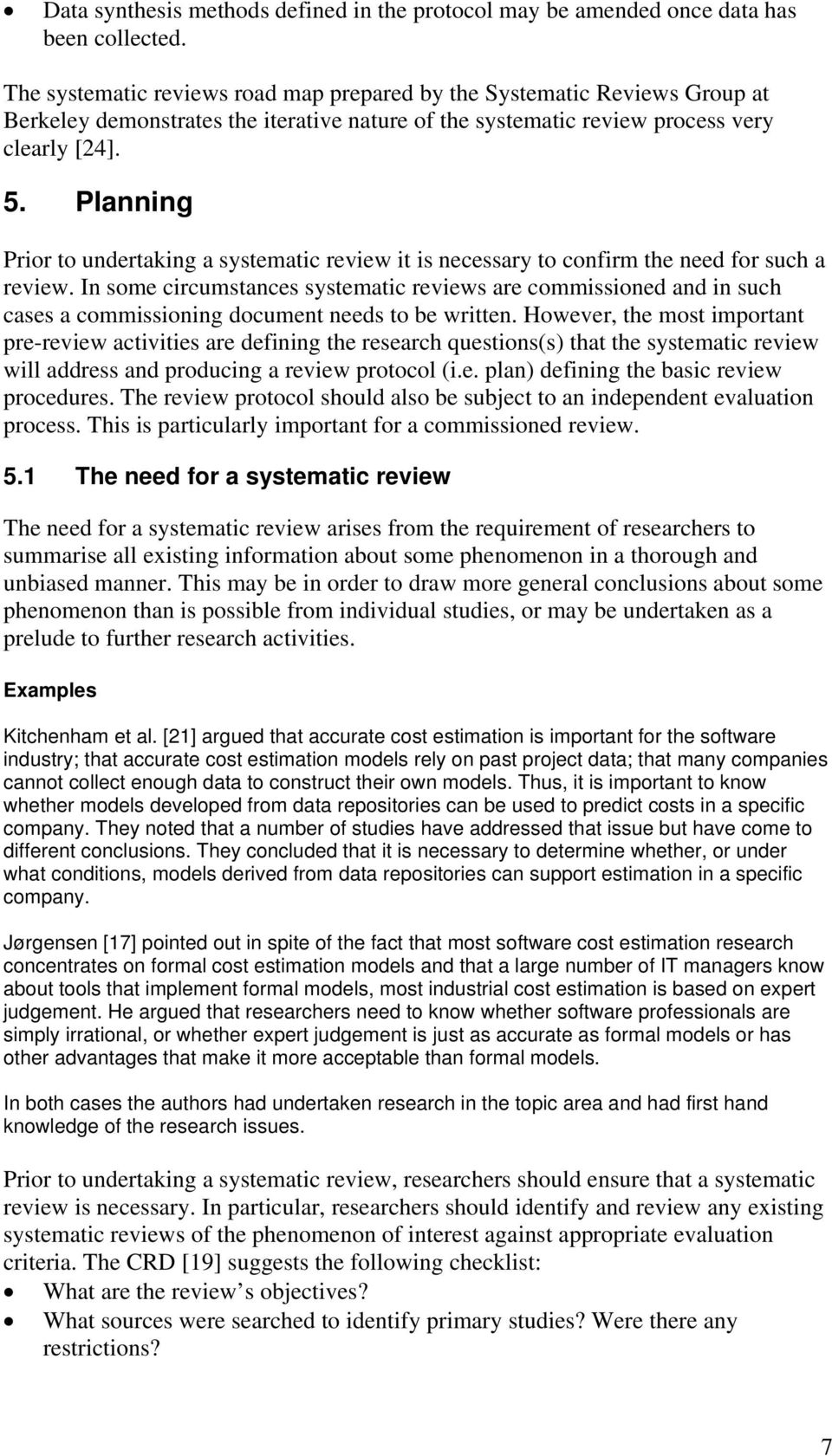 Planning Prior to undertaking a systematic review it is necessary to confirm the need for such a review.