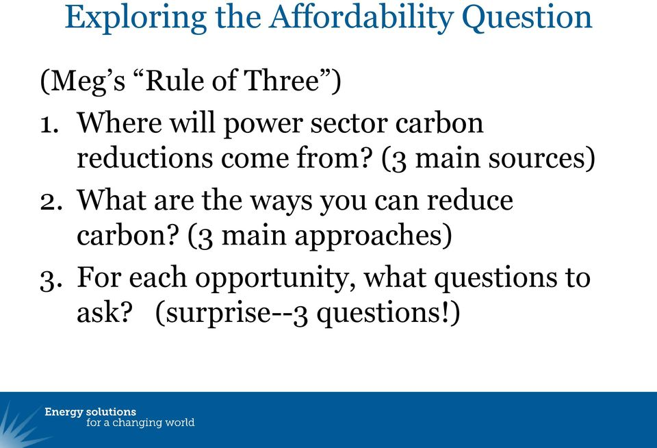 (3 main sources) 2. What are the ways you can reduce carbon?