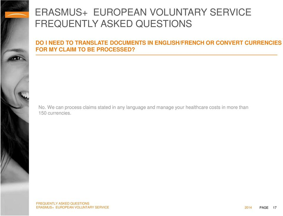We can process claims stated in any language and manage